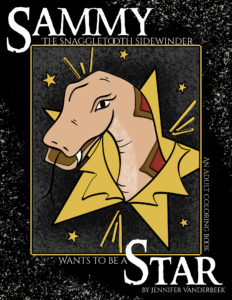 Book Cover: Sammy the Snaggletooth Sidewinder Wants to Be a Star, and Adult Coloring Book, by Jennifer Vanderbeek